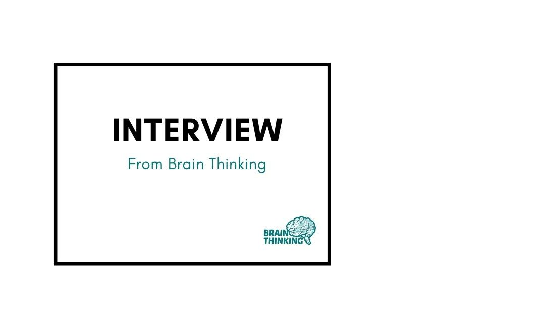 Kerry from Brain Thinking Interviewed me….wow